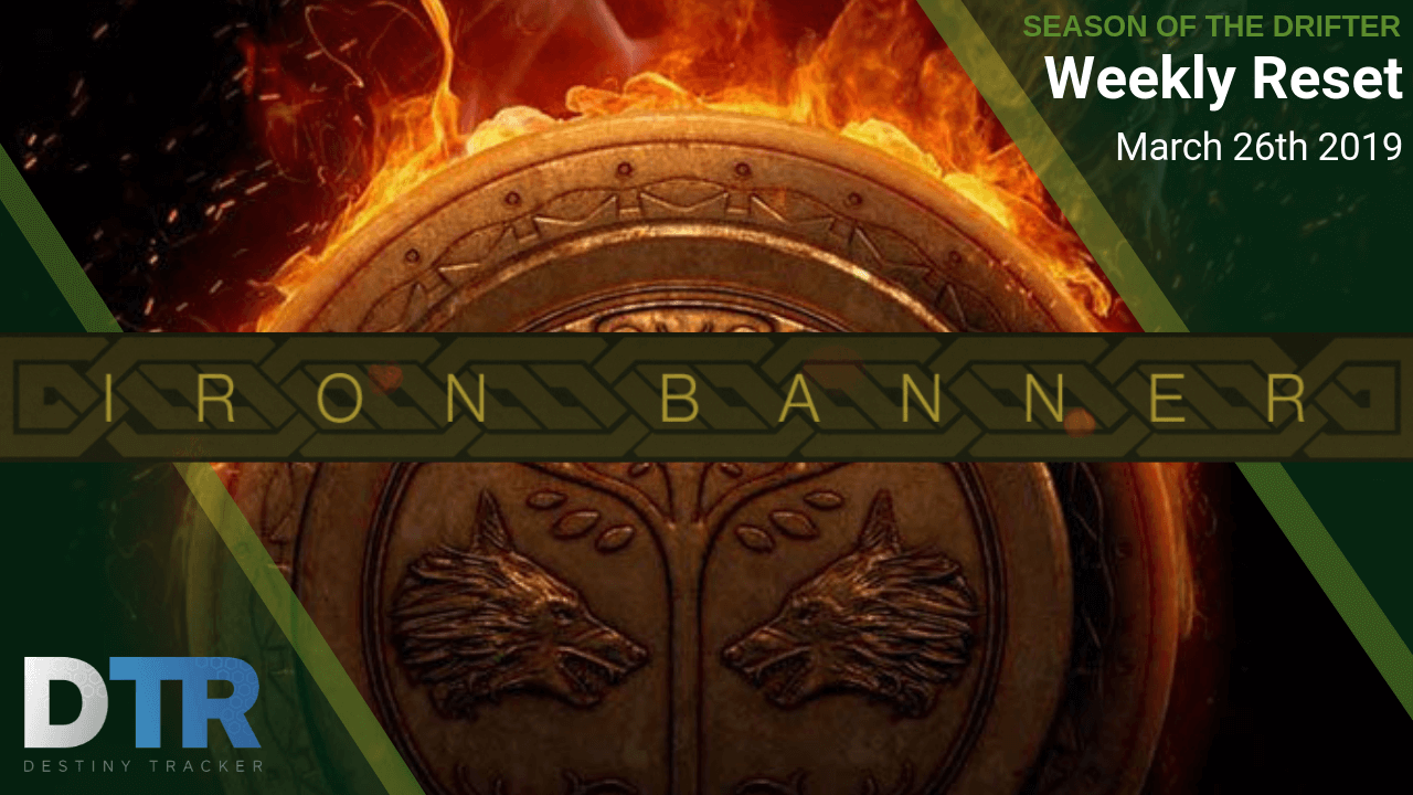 Weekly Reset March 26th, 2019 (Iron Banner)